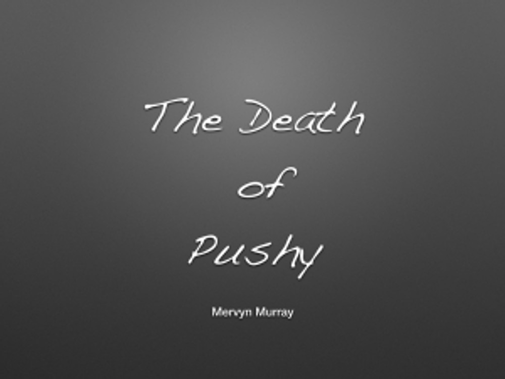 the death of pushy.001
