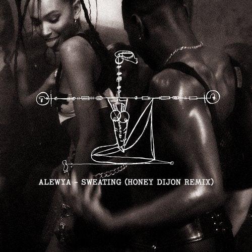 Alewya - Sweating (Honey Dijon