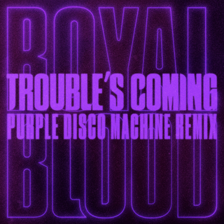 Royal-Blood-Troubles-Coming-1024x1021.pn