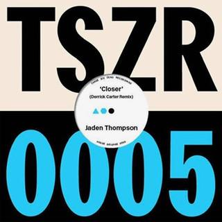 Jaden Thompson - Closer (Derrick Carter Remixs)