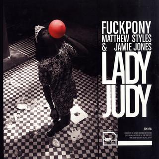 Fuckpony - Lady Judy (Matthew Styles & Jamie Jones remix) (BPitch Control)
