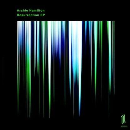 Archie Hamilton - Resurrection EP