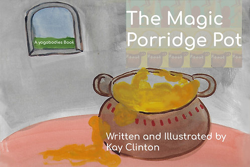 The Magic Porridge Pot: A Yogabodies Book