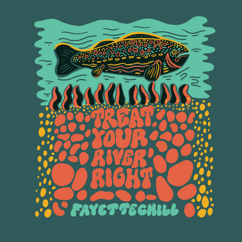 Treat Your River Right for Fayettechill Mountain Co.