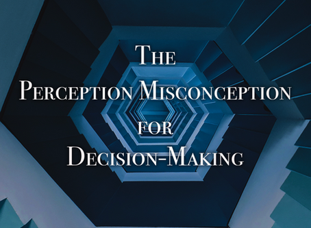 The Perception Misconception for Decision-Making