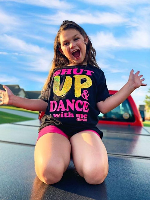 Shut Up & Dance With Me Tee
