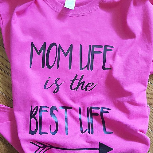 Momlife is the Best life Tee