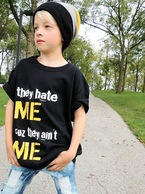 They Hate Me Cuz They Ain't Me Tee