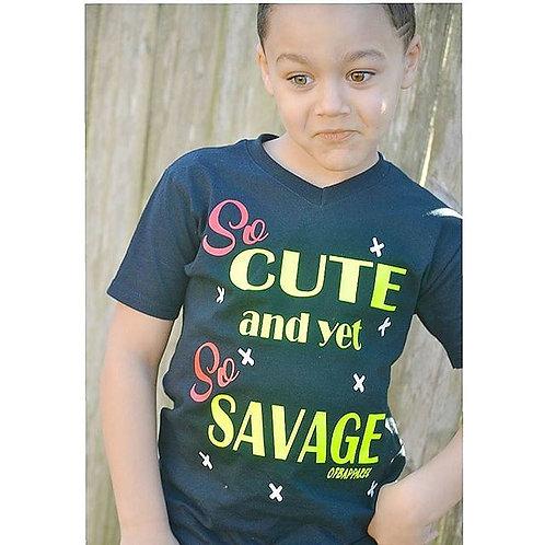 So Cute yet So SavageTee