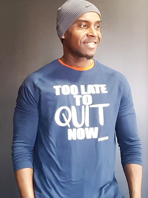 Too Late To Quit Now
