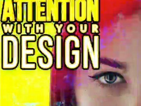How to Get Attention with Your Design