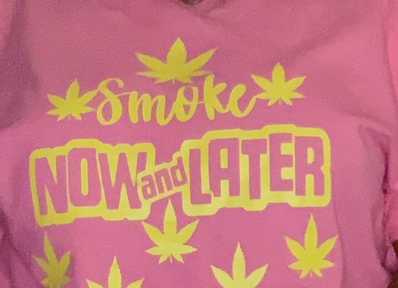 Smoke Now and Later