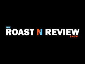 The Roast N Review Show