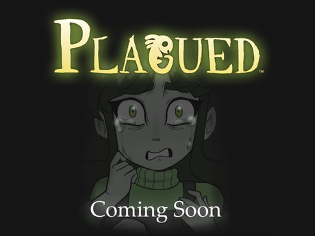 INTRODUCING PLAGUED!