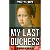 My Last Duchess Robert Browning