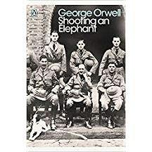 Shooting An Elephant George Orwell