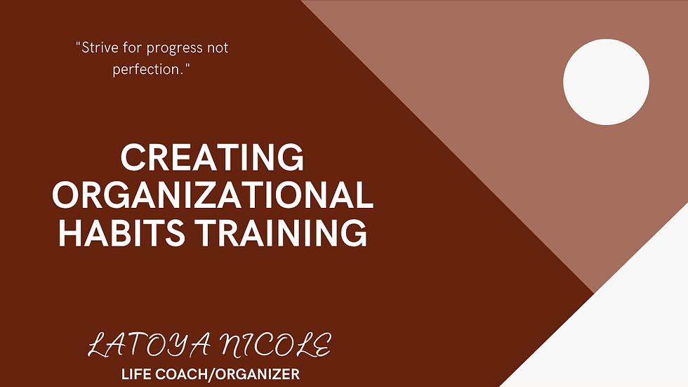 Creating Organizational Habits