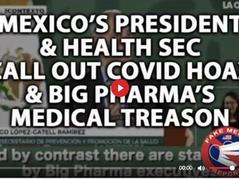 📺 Mexico's President & Health Secretary Call Out COVID Hoax & Big Pharma's Medical Tyranny
