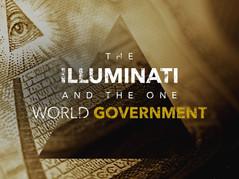 📽Part 8: The Illuminati & The One World Government