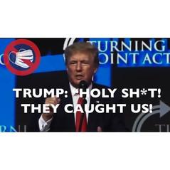 """Trump: """"Holy Sh*t! They Caught Us!!"""" Arizona 7/24"""