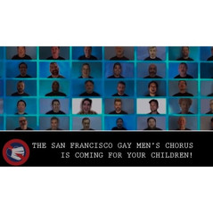 🎥 THE SAN FRANCISCO GAY MEN'S CHOIR IS COMING FOR YOUR CHILDREN!