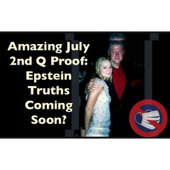 🎥 Amazing July 2nd Q Proof: Epstein, Maxwell Truths Coming Soon?