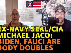 🎥 EX-CIA/NAVY SEAL MICHAEL JACO: BIDEN, FAUCI ARE BODY DOUBLES - DAVID NINO RODRIGUEZ