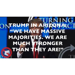 Trump in Arizona: We Have Massive Majorities, We Are Much Stronger Than They Are