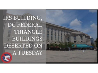 🎥 IRS Building, DC Federal Triangle Buildings Abandoned & Deserted On A Tuesday Afternoon