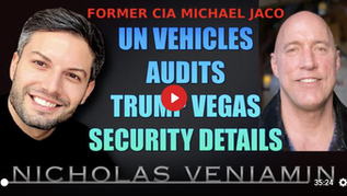 📺 What I'm Watching: Ex-CIA Michael Jaco & Nicholas Veniamin -Trump's In Charge, UN Security & More