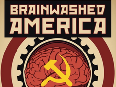 📺 Brainwashed: 12  Documented Tactics Actively Used To Capture The Minds of Americans