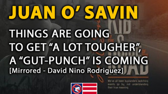 """📺 Juan O' Savin: Things Are """"Going To Get A Lot Tougher,"""" A """"Gut Punch"""" Is Coming"""