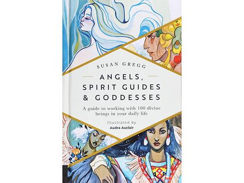 Angels, Spirit Guides and Goddesses