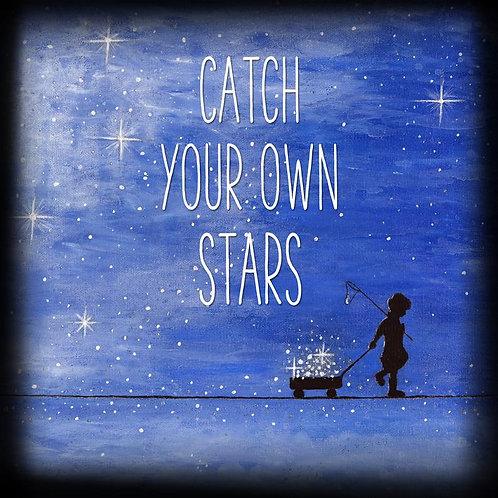 """Catch Your Own Stars"" Fridge Magnet"