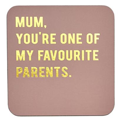 Mum...Coaster