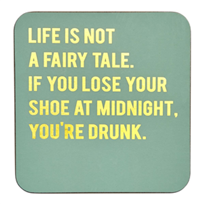 Life Is Not a Fairy Tale...Coaster