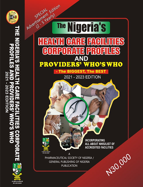 The Nigeria's Health Care Facilities Corporate Profiles and Providers' Who's Who