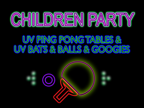 CHILDREN UV PING PONG PARTY WITH UV GOODIES
