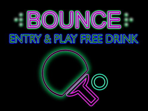 BOUNCE - ENTRY - PLAY - FREE DRINK
