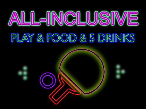 ALL-INCLUSIVE - PLAY - FOOD - 5 DRINKS