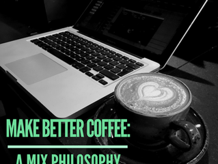 Make Better Coffee: A Mix Philosophy