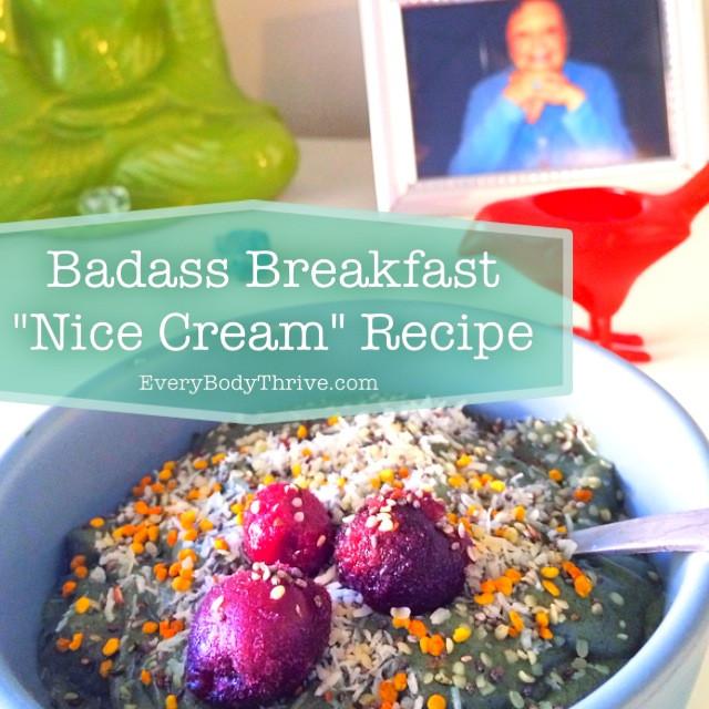 Badass Breakfast Nice Cream Recipe