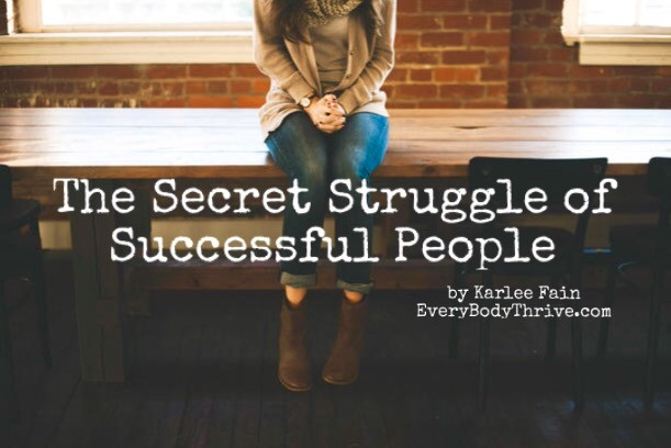 The Secret Struggle of Successful People