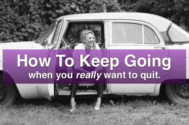3 Ways My Clients Keep Going, When They Feel Like Quitting