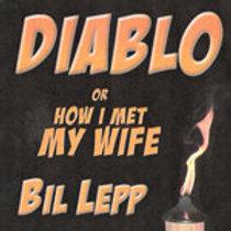Diablo: Or, How I Met My Wife