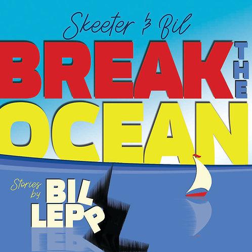 Skeeter & Bil Break the Ocean