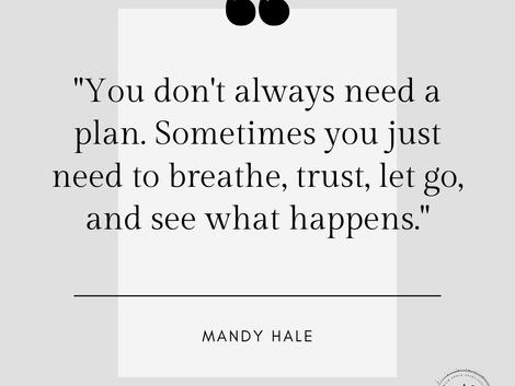 Breath, Trust, Let Go...