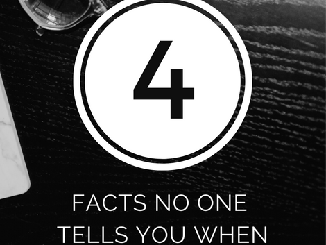 4 Facts No One Tells You When Starting a Business