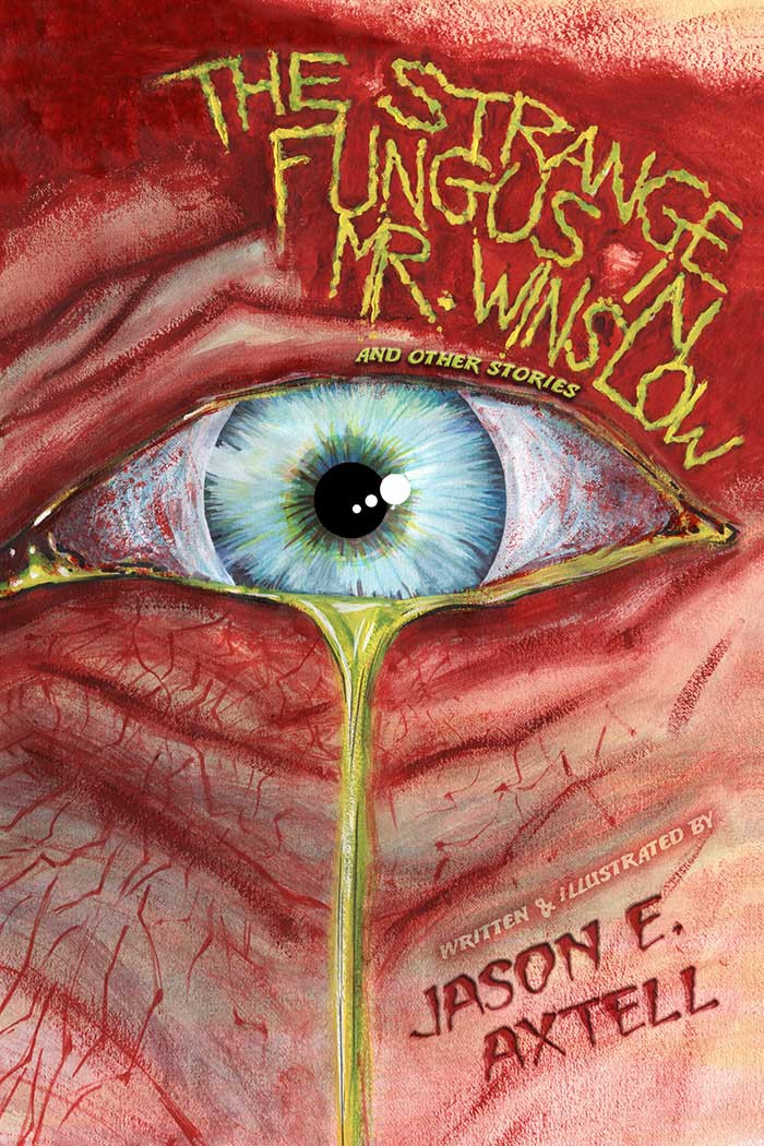 The Strange Fungus in Mr. Winslow, Cover