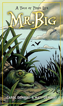 """Mr. Big: A Tale of Pond Life,"" 2011, Written by Matt Dembicki. Inks by Matt Dembicki. Published by Skyhorse Publishing."